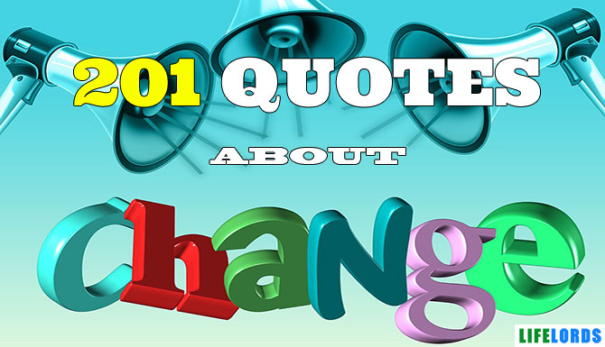 Quotes About Change To Improve Your World